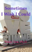Sometimes I Wish I Could【電子書籍】[ Nikki Tam, Ph.D. ]