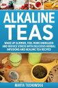 楽天Kobo電子書籍ストアで買える「Alkaline Teas Wake Up Slimmer, Feel More Energized and Reduce Stress with Delicious Herbal Infusions and Healing Tea Recipes【電子書籍】[ Marta Tuchowska ]」の画像です。価格は109円になります。