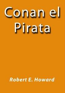 Conan el pirata【電子書籍】[ Robert E. Howard ]