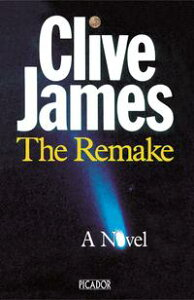 The Remake【電子書籍】[ Clive James ]