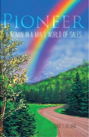 洋書, FICTION & LITERTURE Pioneer A Woman in a ManS World of Sales Jeanne C. Adelman