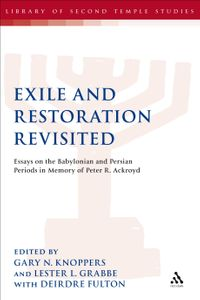 Exile and Restoration RevisitedEssays on the Babylonian and Persian Periods in Memory of Peter R. Ackroyd【電子書籍】