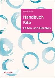 Handbuch Kita Leiten und Beraten【電子書籍】[ Viva Fialka ]