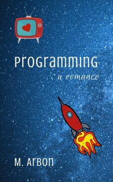 Programming【電子書籍】[ M. Arbon ]
