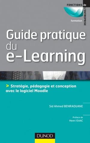 Guide pratique du e-learning Conception, strat?gie et p?dagogie avec Moodle【電子書籍】[ Sid Ahmed Benraouane ]画像