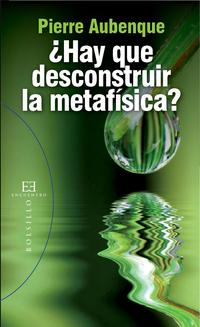 ?Hay que desconstruir la metaf?sica?【電子書籍】[ Pierre Aubenque ]