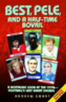 Best, Pele and a Half-Time Bovril: A Nostalgic Look at the 1970s - Football's Last Great Decade【電子書籍】[ Andrew Smart ]