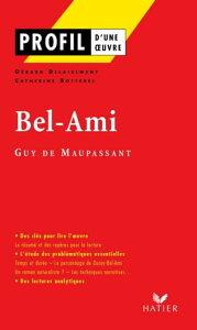 Profil - Maupassant (Guy de) : Bel-AmiAnalyse litt?raire de l'oeuvre【電子書籍】[ Catherine Botterel ]