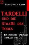 Tardelli und die Sta?e des Todes: Ein Roberto Tardelli Thriller #35【電子書籍】[ Hans-J?rgen Raben ]