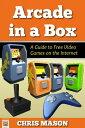楽天Kobo電子書籍ストアで買える「Arcade in a Box: A Guide to Free Video Games on the Internet【電子書籍】[ Chris Mason ]」の画像です。価格は308円になります。