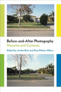 Before-and-After PhotographyHistories and Contexts【電子書籍】