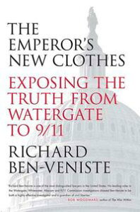 The Emperor's New ClothesExposing the Truth from Watergate to 9/11【電子書籍】[ Richard Ben-Veniste ]