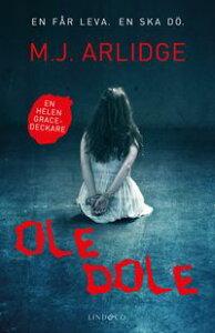 Ole dole【電子書籍】[ M.J. Arlidge ]