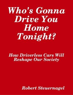 產品詳細資料,日本Yahoo代標|日本代購|日本批發-ibuy99|圖書、雜誌、漫畫|Who's Gonna Drive You Home Tonight? How Driverles…