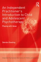 An Independent Practitioner's Introduction to Child and Adolescent Psychotherapy
