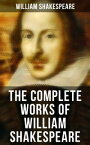 The Complete Works of William Shakespeare - All 213 Plays, Poems, Sonnets, Apocryphas & The BiographyIncluding Hamlet, Romeo and Juliet, King Lear, A Midsummer Night's Dream, Macbeth, The Tempest & Othello【電子書籍】[ William Shakespeare ]
