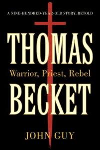 Thomas BecketWarrior, Priest, Rebel【電子書籍】[ John Guy ]