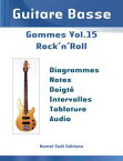 Guitare Basse Gammes Vol. 15Rock'n'Roll【電子書籍】[ Kamel Sadi ]