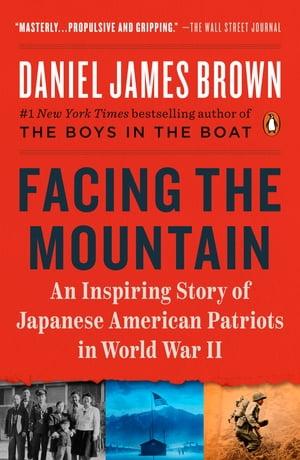 洋書, SOCIAL SCIENCE Facing the Mountain A True Story of Japanese American Heroes in World War II Daniel James Brown