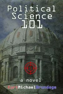 Political Science 101a novel【電子書籍】[ Kurt Michael Brundage ]