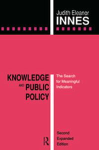 Knowledge and Public PolicyThe Search for Meaningful Indicators【電子書籍】[ Judith Eleanor Innes ]
