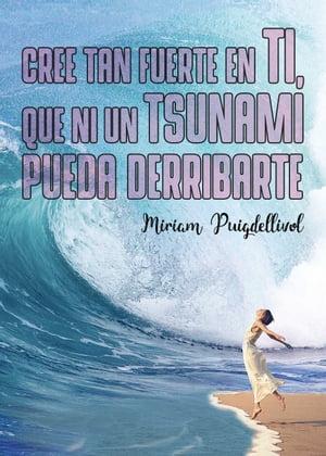 洋書, BUSINESS & SELF-CULTURE Cree tan fuerte en ti, que ni un tsunami pueda derribarte Miriam Puigdellivol Galisteo