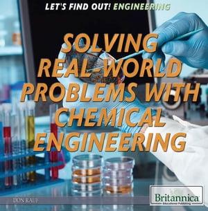 洋書, BOOKS FOR KIDS Solving Real World Problems with Chemical Engineering Nicholas Croce