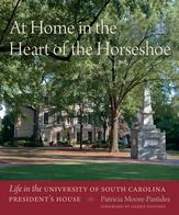 At Home in the Heart of the HorseshoeLife in the University of South Carolina President's House【電子書籍】[ Patricia Moore-Pastides ]