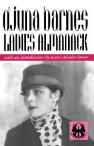 Ladies Almanack【電子書籍】[ Djuna Barnes ]