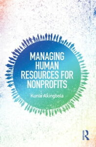 Managing Human Resources for Nonprofits【電子書籍】[ Kunle Akingbola ]
