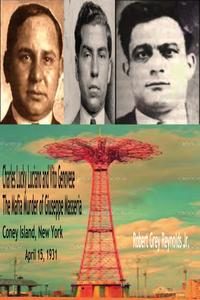 Charles Lucky Luciano and Vito Genovese The Mafia Murder of Giuseppe Masseria Coney Island, New York April 15, 1931【電子書籍】[ Robert Grey Reynolds Jr ]