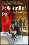 Die Mafia gr??t mit BleiN.Y.D. - New York Detectives: Cassiopeiapress Kriminalroman【電子書籍】[ A. F. Morland ]