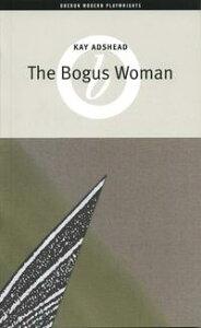 The Bogus Woman【電子書籍】[ Kay Adshead ]