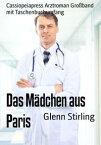 Das M?dchen aus ParisCassiopeiapress Arztroman Gro?band mit Taschenbuchumfang【電子書籍】[ Glenn Stirling ]