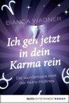 Ich geh jetzt in dein Karma reinDie wunderbare Welt der Astro-Hotlines【電子書籍】[ Bianca Wagner ]