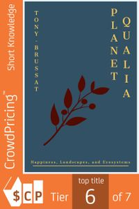 Planet Qualia: Happiness, Landscapes, and Ecosystems【電子書籍】[ Tony Brussat ]