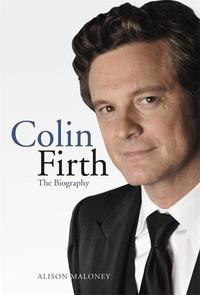 Colin Firth: The BiographyThe Biography【電子書籍】[ Alison Maloney ]
