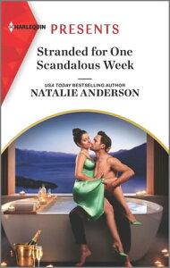 Stranded for One Scandalous Week【電子書籍】[ Natalie Anderson ]
