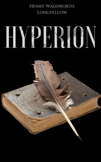 Hyperion【電子書籍】[ Henry Wadsworth Longfellow ]