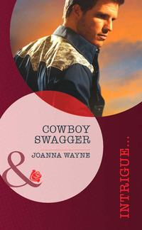 Cowboy Swagger (Mills & Boon Intrigue) (Sons of Troy Ledger, Book 1)【電子書籍】[ Joanna Wayne ]