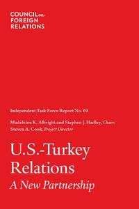 U.S.-Turkey Relations: A New Partnership【電子書籍】[ Madeleine K. Albright, Stephen J. Hadley, and Steven A. Cook ]