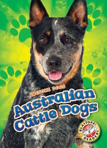 Australian Cattle Dogs【電子書籍】[ Lindsay Shaffer ]