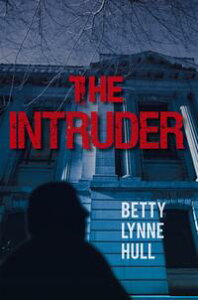The Intruder【電子書籍】[ Betty Lynne Hull ]