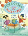 Piper Green and the Fairy Tree: Going Places【電子書籍】[ Ellen Potter ]