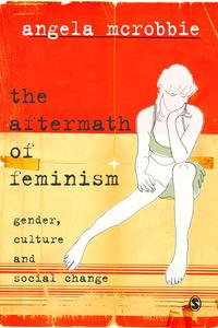 The Aftermath of FeminismGender, Culture and Social Change【電子書籍】[ Dr Angela McRobbie ]