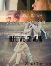 Sticks and Stones May Break My Bones - Here We Go Again【電子書籍】[ Zara Chapman ]
