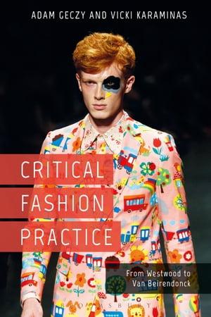 洋書, ART & ENTERTAINMENT Critical Fashion PracticeFrom Westwood to Van Beirendonck Adam Geczy