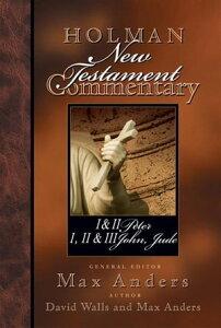 Holman New Testament Commentary - 1 & 2 Peter, 1 2 & 3 John and Jude【電子書籍】[ David Walls ]
