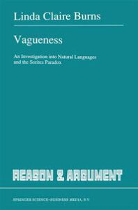 VaguenessAn Investigation into Natural Languages and the Sorites Paradox【電子書籍】[ L. Burns ]