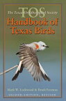 The TOS Handbook of Texas Birds, Second Edition【電子書籍】[ Mark W. Lockwood ]